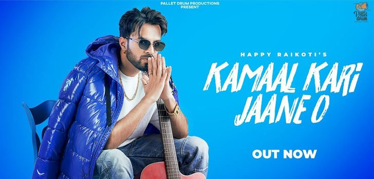 Kamaal Kari Jaane O Lyrics by Happy Raikoti