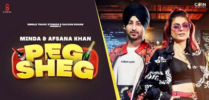Peg Sheg Lyrics by Afsana Khan and Minda