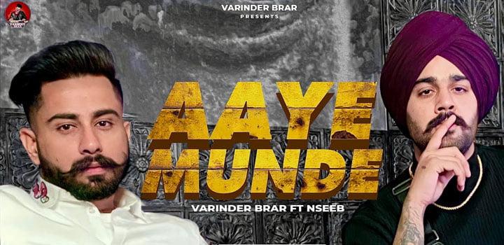Aaye Munde Lyrics by Varinder Brar and Nseeb