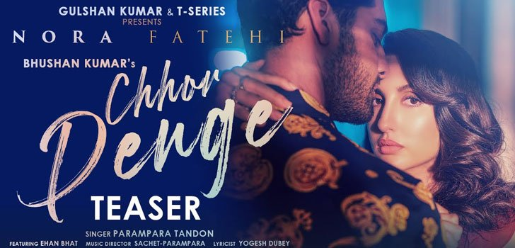 Chhor Denge Lyrics ft Nora Fatehi