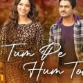 Tum Pe Hum Toh Lyrics from Bole Chudiyan