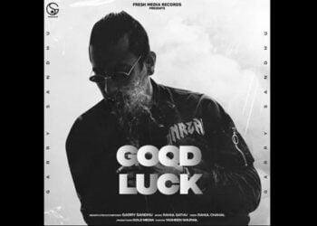 Good Luck Lyrics by Garry Sandhu