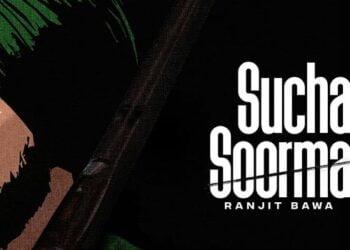 Sucha Soorma Lyrics by Ranjit Bawa